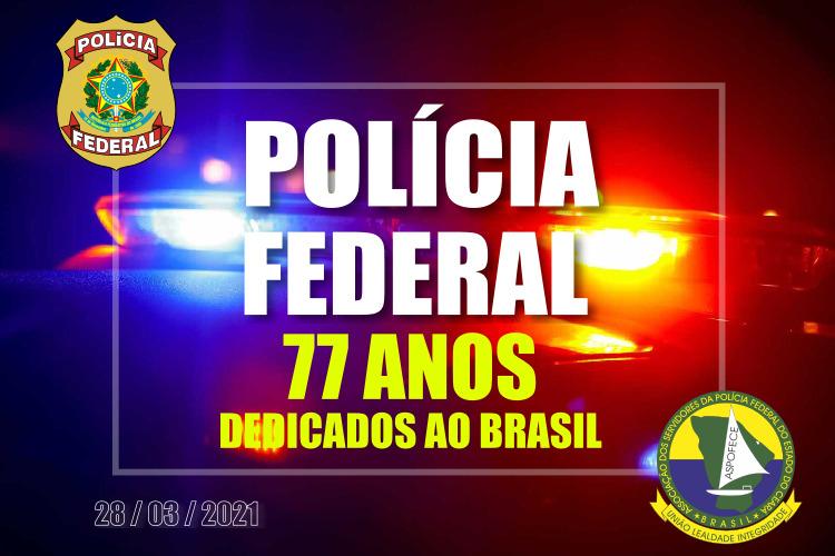 77 Anos da Polícia Federal